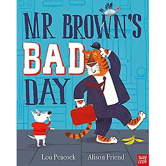 Mr Brown's Bad Day by Lou Peacock - 9781788003971 Book