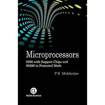 Microprocessors - 8086 with Support Chips and 80386 in Protected Mode