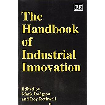 The Handbook of Industrial Innovation (New edition) by Mark Dodgson -