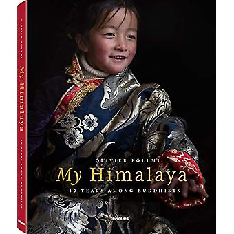 My Himalaya - 40 Years Among Buddhists by Olivier Follmi - 97839617114