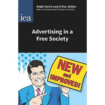 Advertising in a Free Society - With an Introduction by Ralph Harris -
