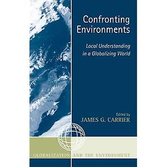 Confronting Environments - Local Understanding in a Globalizing World
