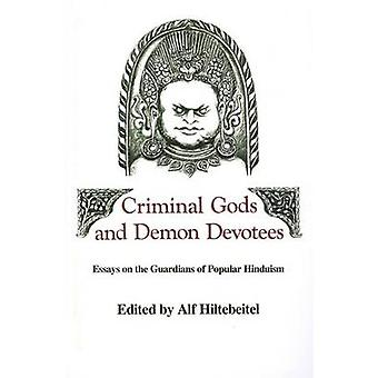 Criminal Gods and Demon Devotees - Essays on the Guardians of Popular