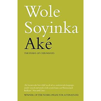 Ake - The Years of Childhood by Wole Soyinda - 9780413777256 Book