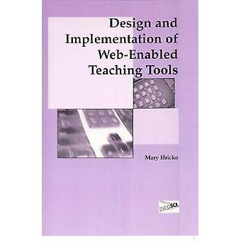 Design and Implementation of Web-Enabled Teaching Tools by Mary Hrick