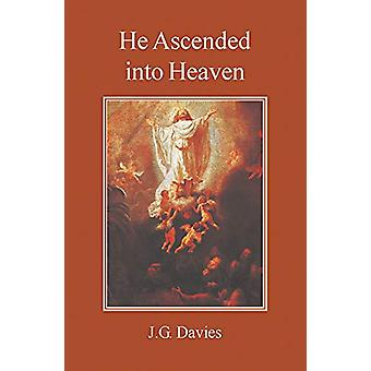 He Ascended into Heaven by John Gordon Davies - 9780227172315 Book