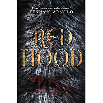 Red Hood by Elana K. Arnold - 9780062742353 Book