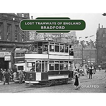 Lost Tramways of England - Bradford by Peter Waller - 9781912654406 Bo