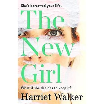 The New Girl - A gripping debut of female friendship and rivalry by Ha