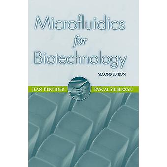 Microfluidics for Biotechnology Second Edition by Jean Berthier & Pascal Silberzan