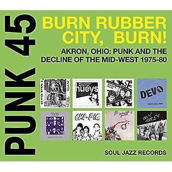 Soul Jazz Records Presents - Punk 45: Burn / Rubber City / Burn - Akron Oh [CD] USA import