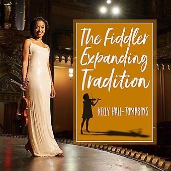 Hall-Tompkins*Kelly - Fiddler Expanding Tradition [CD] Usa import