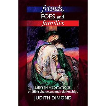 Friends Foes and Families by Dimond & Judith