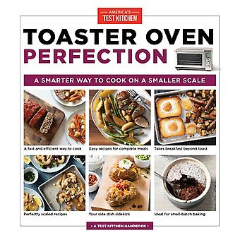 Toaster Oven Perfection by Americas Test Kitchen