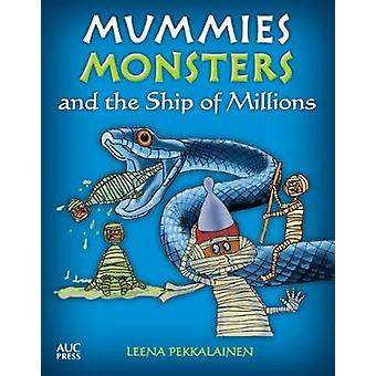 Mummies Monsters and the Ship of Millions