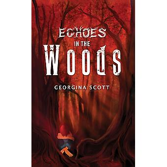 Echoes in the Woods by Georgina Scott