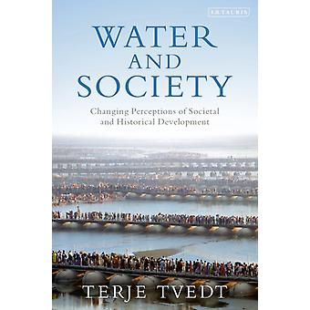 Water and Society by Tvedt & Terje University of Bergen & Norway