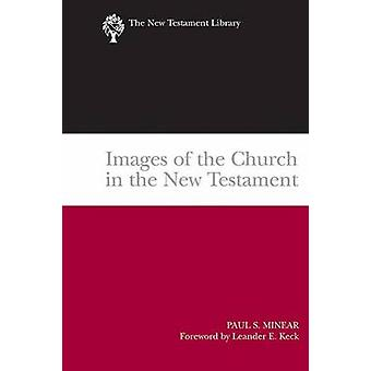 Images of the Church in the New Testament by Paul Sevier Minear - 978