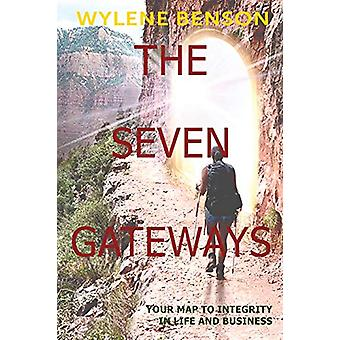 The Seven Gateways - Your Map to Integrity in Life and Business by Wyl