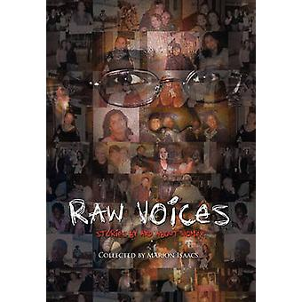 Raw Voices by Marion Isaacs - 9781450059497 Book