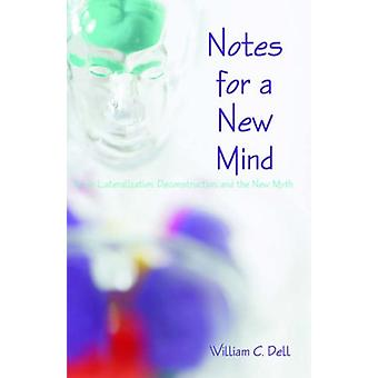 Notes for a New Mind - Brain Lateralization - Deconstruction - and the