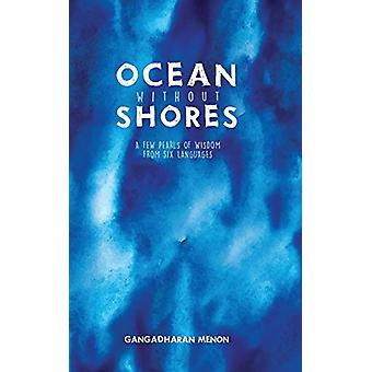 Ocean without Shores - A few pearls of wisdom from six languages by Ga