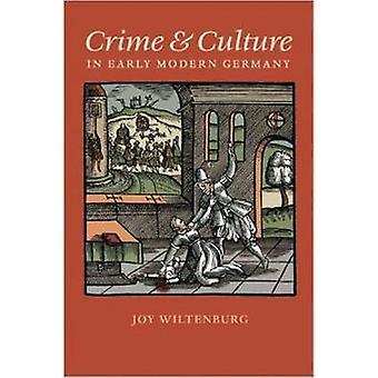 Joy Wiltenburgin rikos ja kulttuuri varhaisn modernissa Saksassa