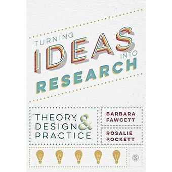 Turning Ideas into Research by Fawcett & Barbara