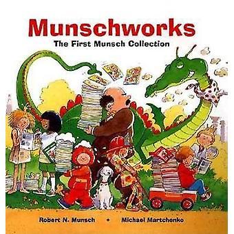 Munschworks The First Munsch Collection 01