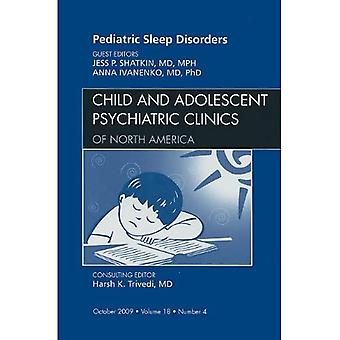 Sleep Disorders, an Issue of Child and Adolescent Psychiatric Clinics of North America (The Clinics:� Internal Medicine)