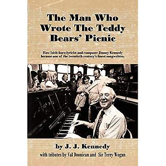 The Man Who Wrote the Teddy Bear's Picnic: How Irish-born Lyricist and Composer Jimmy Kennedy Became One of the Twentieth Century Finest Songwriters