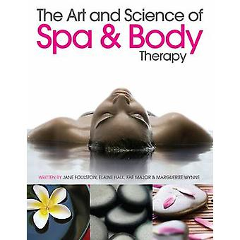 Art and Science of Spa and Body Therapy by Jane Foulston