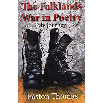 The Falklands War in Poetry - My Journey by Easton Thomas - 9780722346
