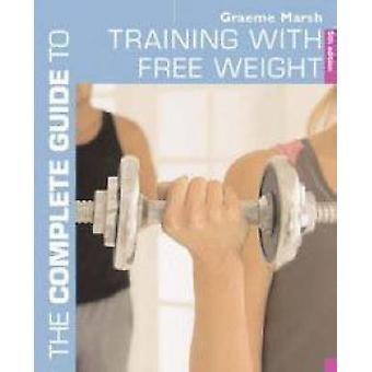 The Complete Guide to Training with Free Weights by Graeme Marsh - 97