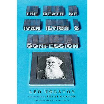 Død af Ivan Iljitj og bekendelse af Leo Tolstoy - Peter Carson