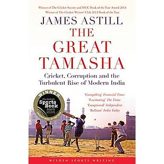 The Great Tamasha - Cricket - Corruption and the Turbulent Rise of Mod