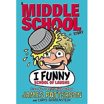 I Funny - School of Laughs by James Patterson - 9781784754020 Book