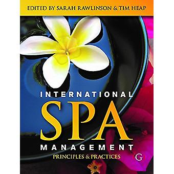 International Spa Management - Principles and Practice by Sarah Rawlin