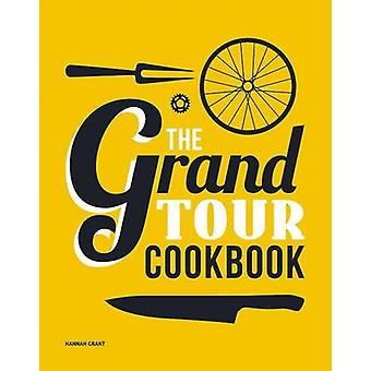 The Grand Tour Cookbook by Hannah Grant - 9788799816903 Book