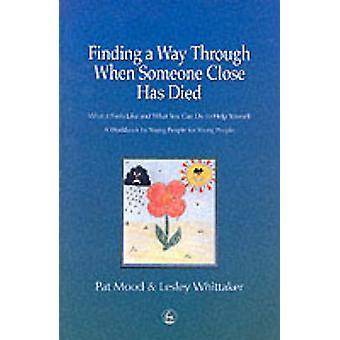 At finde en vej gennem når nogen tæt er død - hvad det føles som