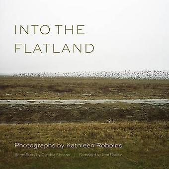 In de Flatland door Tom Rankin - Kathleen Robbins - Cynthia Shearer