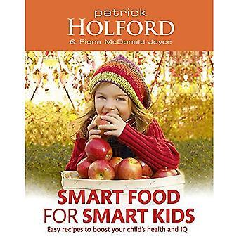 Slimme voedsel voor slimme kinderen: Easy Recepten ter bevordering van de gezondheid en de IQ van uw kind