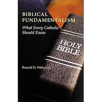 Biblisk Fundamentalism: Vad varje katolska bör veta