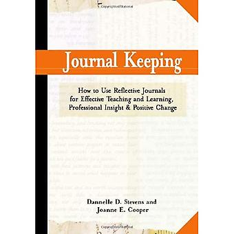 Dagboek bijhouden: Het gebruik van reflecterende tijdschriften voor effectief lesgeven en leren, professionele inzicht, en positieve verandering