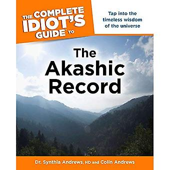 The Complete Idiot's Guide to the Akashic Record (Complete Idiot's Guides
