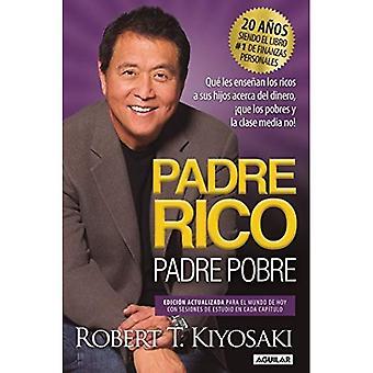 Padre Rico, Padre Pobre. Edicion 20 Aniversario / Les Ensenan Los Ricos un Sus Hijos Acerca del Dinero, Los Pobres y La Clase Media No! [Spagnolo]