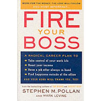 Fire Your Boss by Pollan & Stephen M.