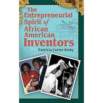 Den unternehmerischen Geist der African American Erfinder von Sluby & Patricia