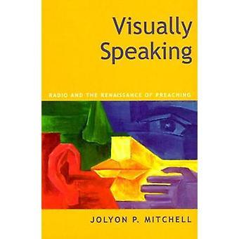 Visuellement parlant de Radio et la Renaissance de la prédication par P. Mitchell & Jolyon