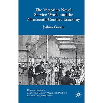 The Victorian Novel Service Work and the NineteenthCentury Economy by Gooch & Joshua